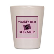 World's Best Dog Mom Shot Glass