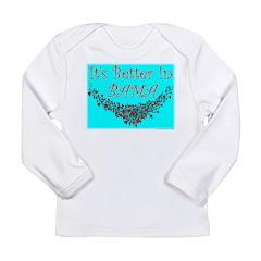 It's Better In Bama Long Sleeve Infant T-Shirt