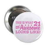 Funny 21st Birthday 2.25&quot; Button