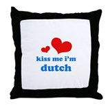 Kiss Me I'm Dutch Throw Pillow