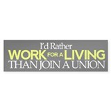 I'd Rather Work for a Living Than Join Union 50 pk