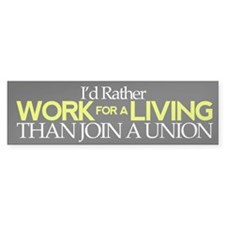 I'd Rather Work for a Living Than Join Union 10pk