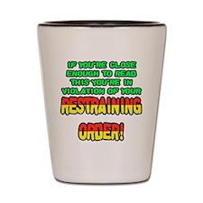 Restraining Order Shot Glass
