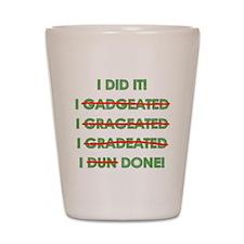 Funny Graduation Shot Glass