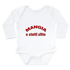 Mangia e Statti Zitto Long Sleeve Infant Bodysuit