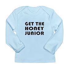 Get The Honey, Junior Long Sleeve Infant T-Shirt