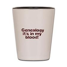 Genealogy it's in my blood Shot Glass