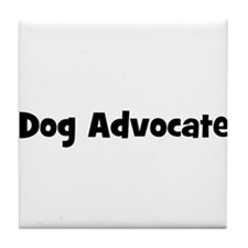 Dog Advocate Tile Coaster