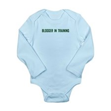 Blogger In Training Long Sleeve Infant Bodysuit