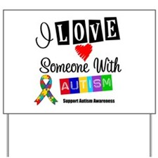 I Love Someone Autism Yard Sign