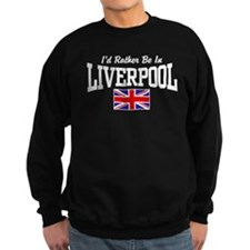 I'd Rather Be In Liverpool Sweatshirt
