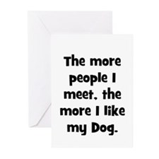 The more people I meet, the m Greeting Cards (Pack