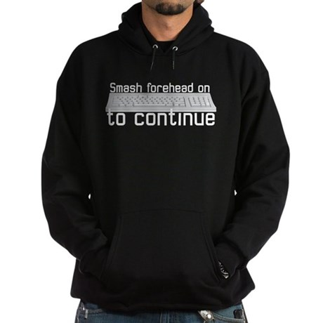 smash forehead on keyboard Hoodie (dark)