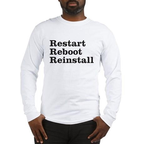 restart reboot reinstall Long Sleeve T-Shirt