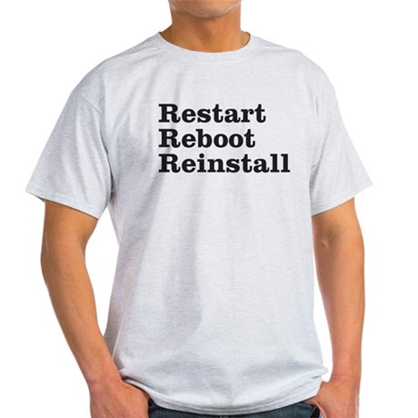restart reboot reinstall Light T-Shirt