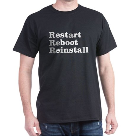 restart reboot reinstall Dark T-Shirt