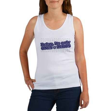 relax its only ones and zeros Women's Tank Top
