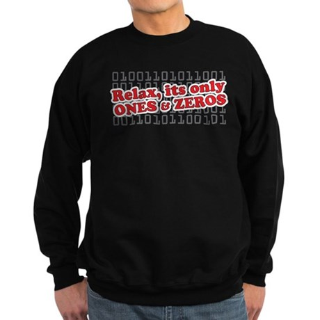 relax its only ones and zeros Sweatshirt (dark)
