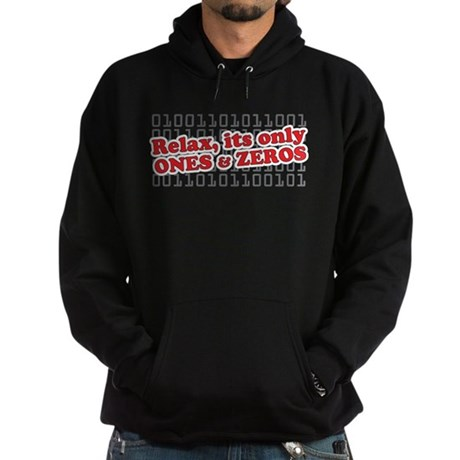 relax its only ones and zeros Hoodie (dark)