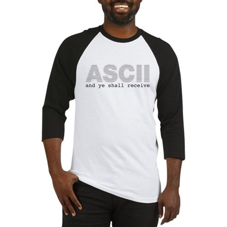 ASCII and ye shall receive Baseball Jersey