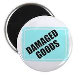DAMAGED GOODS Magnet