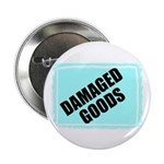 DAMAGED GOODS Button