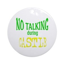 No Talking During Castle Ornament (Round)