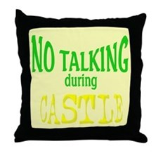 No Talking During Castle Throw Pillow