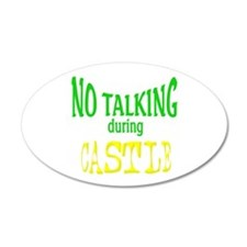 No Talking During Castle 20x12 Oval Wall Decal
