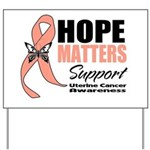 Uterine Cancer Hope Matters Yard Sign