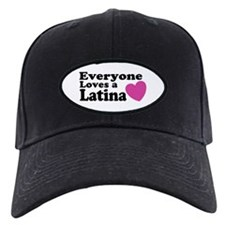 Everyone Loves a Latina Baseball Hat