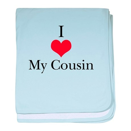 I Love (Heart) My Cousin baby blanket