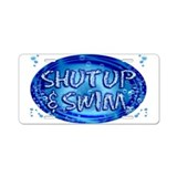 shut up & swim Aluminum License Plate