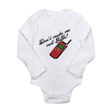 Don't Make Me Call Gigi! Long Sleeve Infant Bodysu