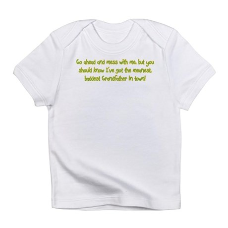 One Mean Grandfather! Infant T-Shirt