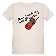 Don't Make Me Call Grandma T-Shirt