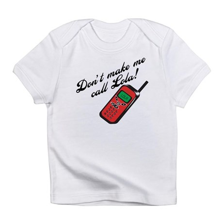 Don't Make Me Call Lola Infant T-Shirt