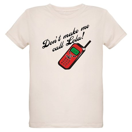 Don't Make Me Call Lola Organic Kids T-Shirt
