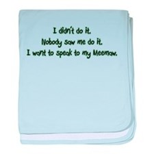 Want to Speak to Meemaw baby blanket
