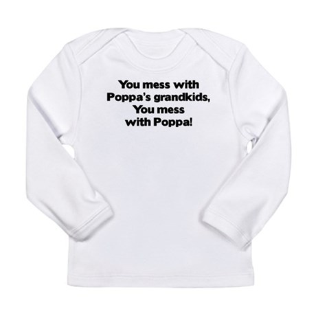 Don't Mess with Poppa's Grand Long Sleeve Infant T
