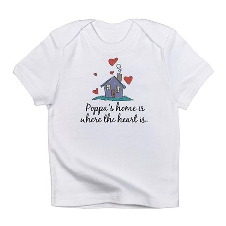 Poppa's Home is Where the Hea Infant T-Shirt