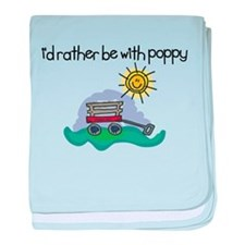 I'd Rather be with Poppy baby blanket