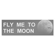 Fly Me to the Moon Bumper Bumper Sticker