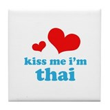 Kiss Me I'm Thai Tile Coaster