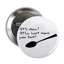 "Dull Spoons 2.25"" Button (10 pack)"