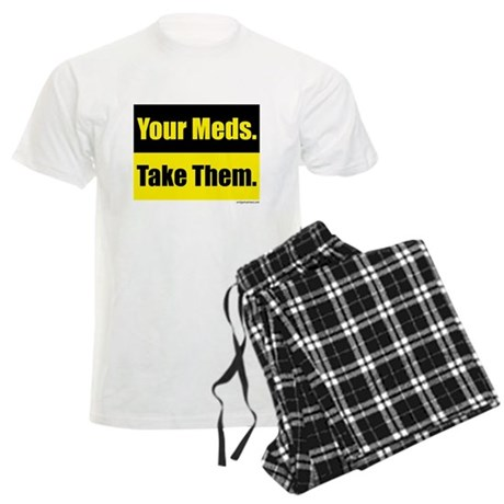 Your meds. Take them. Men's Light Pajamas