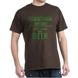 Voice-Over Artist Will Work for Beer Black T-Shirt