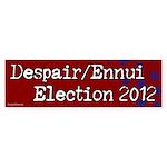 Despair / Ennui 2012 bumper sticker