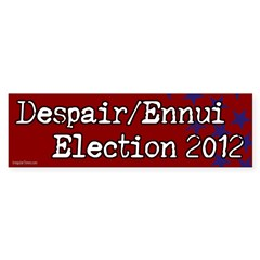 Despair / Ennui 2012 bumper sticker