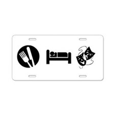 Eat Sleep Theatre Aluminum License Plate